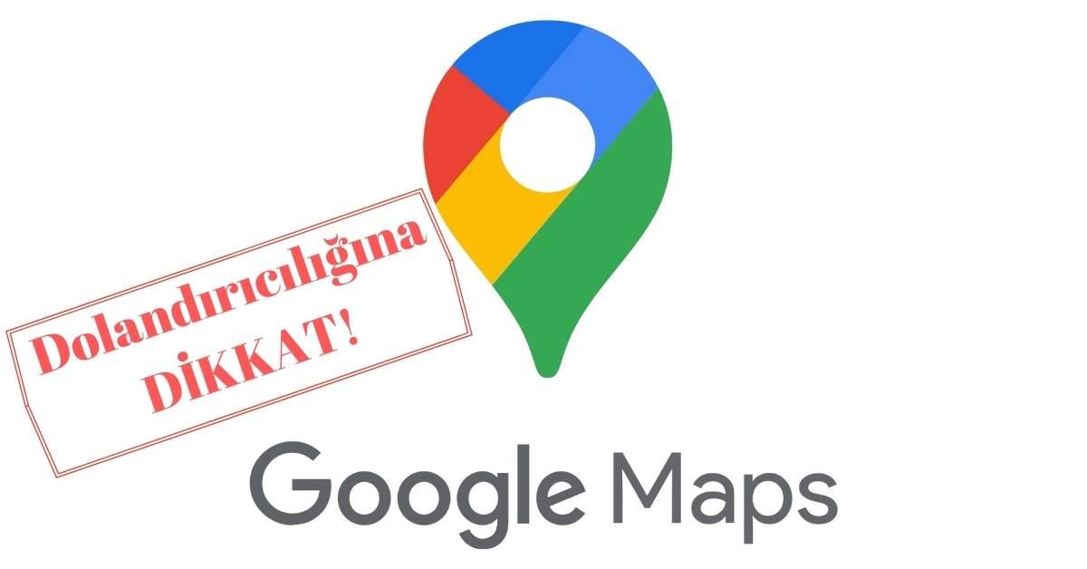 google maps dolandırıcılığı https://huglero.com